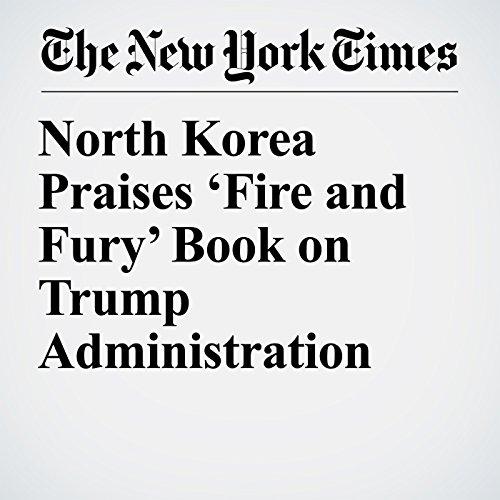 North Korea Praises 'Fire and Fury' Book on Trump Administration copertina