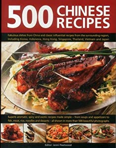 Download 500 chinese recipes fabulous dishes from china and classic 500 chinese recipes fabulous dishes from china and classic influential recipes from the s ebook forumfinder Images