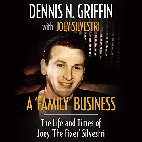 A 'Family' Business: The Life and Times of Joey 'the Fixer' Silvestri audiobook cover art
