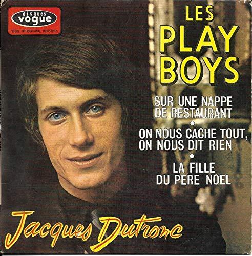 1 Disque Vinyle EP 45 Tours - Jacques Dutronc - Vogue 8497 - Les Play-Boys, Sur une nappe de restaurant, On nous cache tout on nous dit rien, La Fille du Père-Noël - (Disque vinyle EP 45 tours)