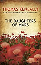 The Daughters of Mars by Thomas Keneally (November 27,2012)