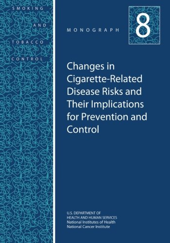 Compare Textbook Prices for Changes in Cigarette-Related Disease Risks and Their Implications for Prevention and Control: Smoking and Tobacco Control Monograph No. 8 Smoking and Tobacco Control Monographs  ISBN 9781499642261 by Human Services, U.S. Department of Health and,Health, National Institutes of,Institute, National Cancer