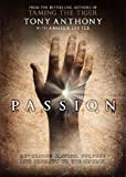 Passion: Pass It On: Returning Passion, Purpose...