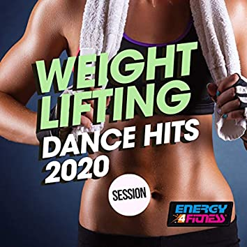 Weight Lifting Dance Hits 2020 Session