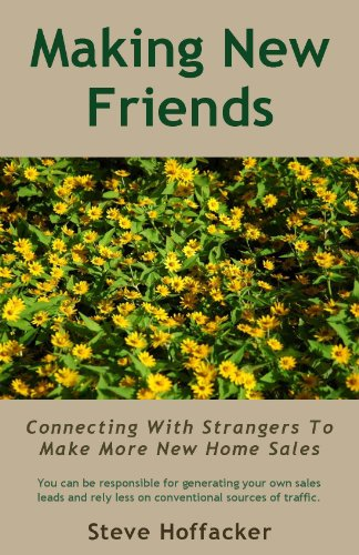 Book: Making New Friends - Connecting With Strangers To Make More New Home Sales by Steve Hoffacker