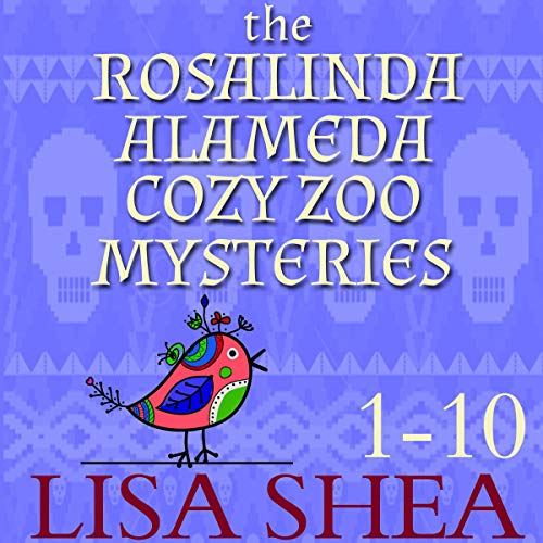 The Rosalinda Alameda Cozy Zoo Mysteries - Volumes 1 to 10 Titelbild