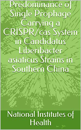 Predominance of Single Prophage Carrying a CRISPR/cas System in Candidatus Liberibacter asiaticus Strains in Southern China (English Edition)