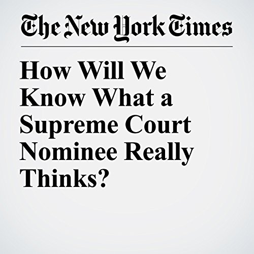 How Will We Know What a Supreme Court Nominee Really Thinks? copertina