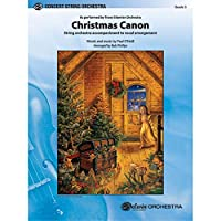 """Christmas Canon - Based on """"Canon in D"""" by Johann Pachelbel, words and music by Paul O'Neill / arr. Bob Phillips and Andy Beck"""