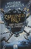Zwillingsblut - Der Kampf der Zwerge: Roman