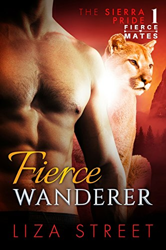 Fierce Wanderer (Fierce Mates: Sierra Pride Book 1)