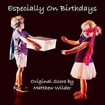 Especially On Birthdays
