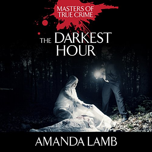 The Darkest Hour     Teenagers Who Kill for Love              De :                                                                                                                                 Amanda Lamb                               Lu par :                                                                                                                                 Tara Ochs                      Durée : 43 min     Pas de notations     Global 0,0