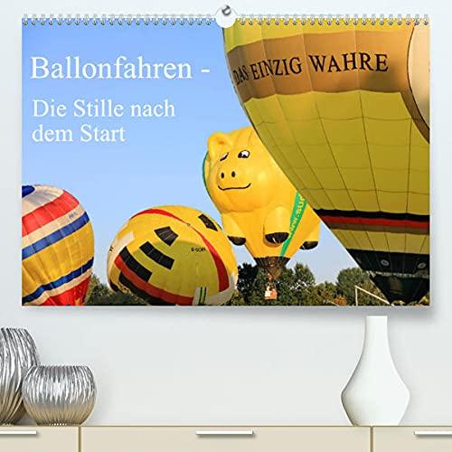 Ballonfahren - Die Stille nach dem Start (Premium, hochwertiger DIN A2 Wandkalender 2022, Kunstdruck in Hochglanz): Dieser Kalender zeigt kalendarisch ... hin zum Start! (Monatskalender, 14 Seiten )