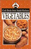 Cookbook from Amish Kitchens: Vegetables (Cookbooks from Amish Kitchens)