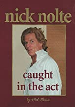 Nick Nolte: Caught in the Act