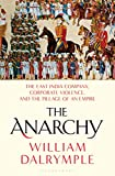 Image of The Anarchy: The East India Company, Corporate Violence, and the Pillage of an Empire