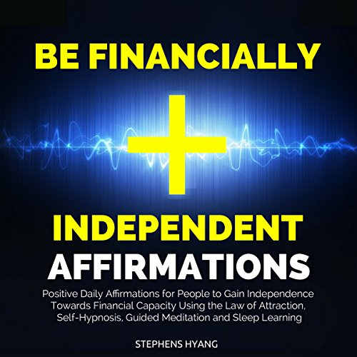 Be Financially Independent Affirmations audiobook cover art
