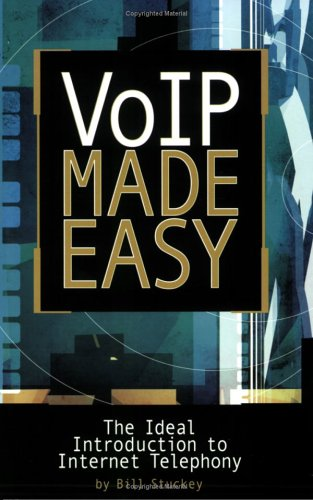 VoIP Made Easy: The Ideal Introduction to Internet Telephony