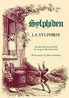 La Sylphide - A Ballet Libretto of 1836