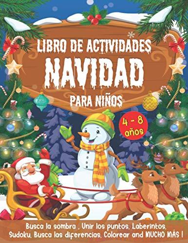 NAVIDAD Libro de Actividades para niños 4-8 años: Juegos Educativos de Navidad - Laberintos, Busca las diferencias, Colorear, Unir los puntos, Busca ... y Mucho Más! - Navidad Libro Infantil !