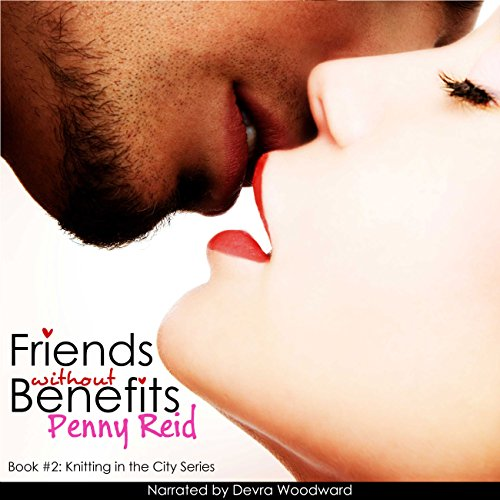 Friends Without Benefits     Knitting in the City, Book 2              By:                                                                                                                                 Penny Reid                               Narrated by:                                                                                                                                 Devra Woodward                      Length: 15 hrs and 7 mins     29 ratings     Overall 4.2