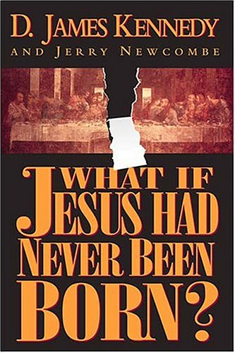 Image of What If Jesus Had Never Been Born? The Positive Impact of Christianity in History