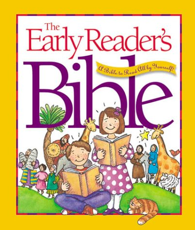 The Early Reader's Bible: A Bible to Read All by Yourself