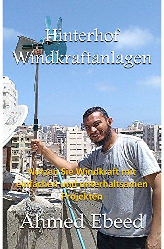 Hinterhof-Windkraftanlagen: Nutzen Sie Windkraft mit einfachen und unterhaltsamen Projekten