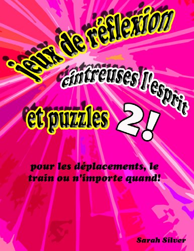 jeux de reflexion, cintreuses l'esprit, et puzzles 2! pour les deplacements, le train ou n'importe quand!