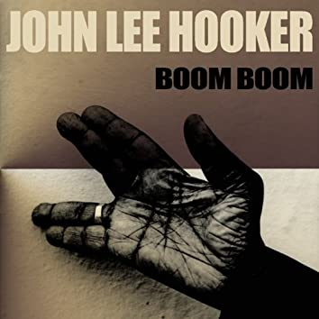 John Lee Hooker: Boom Boom