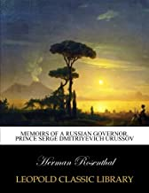 Memoirs of a Russian governor. Prince Serge Dmitriyevich Urussov (Russian Edition)