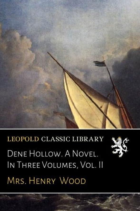 リッチ苦行逃すDene Hollow. A Novel. In Three Volumes, Vol. II