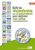 Viajar con niños. Guia española de alojamientos en la naturaleza