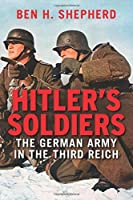 Hitler's Soldiers: The German Army in the Third Reich