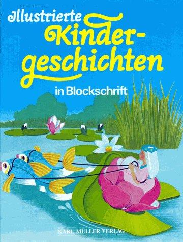 Illustrierte Kindergeschichten. In Blockschrift