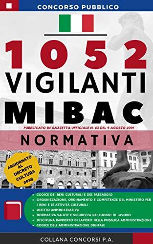 Concorso Pubblico 1052 Vigilanti MIBAC 2019: Raccolta Normativa (Concorsi P.A.)