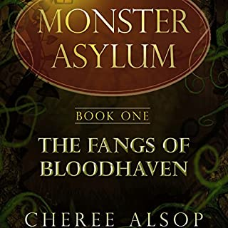 The Fangs of Bloodhaven     The Monster Asylum Series Book 1              By:                                                                                                                                 Cheree Alsop                               Narrated by:                                                                                                                                 Mark Schroeder                      Length: 7 hrs and 12 mins     1 rating     Overall 5.0