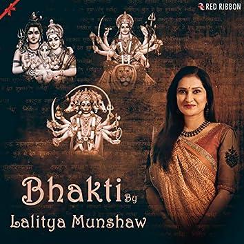 Bhakti By Lalitya Munshaw