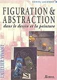 Figuration et abstraction dans le dessin et la peinture