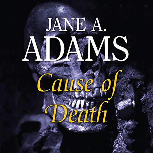 Cause of Death                   By:                                                                                                                                 Jane A. Adams                               Narrated by:                                                                                                                                 Julia Franklin                      Length: 6 hrs and 29 mins     Not rated yet     Overall 0.0