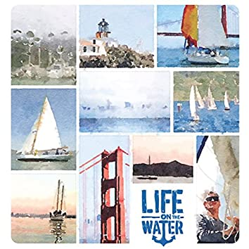 Life on the Water, Vol. 1 (Music from the Life on the Water Film Series)