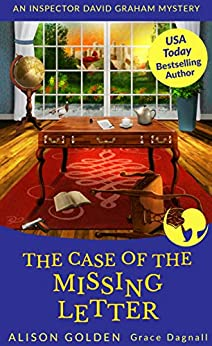 The Case of the Missing Letter (Inspector David Graham Mysteries Book 5) by [Alison Golden, Grace Dagnall]