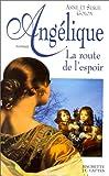 Angélique - La route de l'espoir - J.-C. Lattès - 01/01/1996