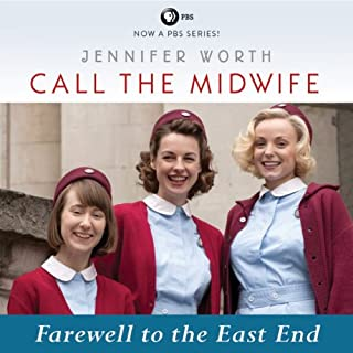 Call the Midwife: Farewell to the East End     Book 3              Written by:                                                                                                                                 Jennifer Worth                               Narrated by:                                                                                                                                 Nicola Barber                      Length: 10 hrs and 49 mins     6 ratings     Overall 4.7