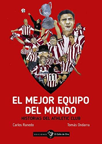 El mejor equipo del mundo: Historias del Athletic club (
