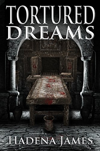 Tortured Dreams (Dreams & Reality Series Book 1) by [Hadena James, Christy Lynn]