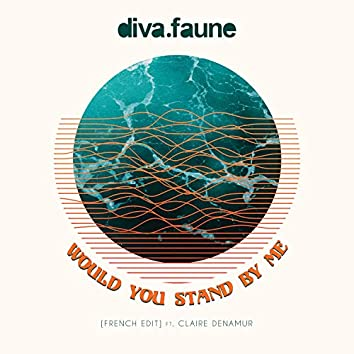 Would You Stand by me (feat. Claire Denamur) [French Edit]