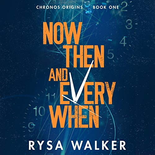 Now, Then, and Everywhen audiobook cover art