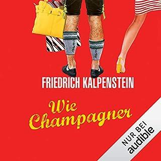 Wie Champagner     Herbert 2              Autor:                                                                                                                                 Friedrich Kalpenstein                               Sprecher:                                                                                                                                 Robert Frank                      Spieldauer: 6 Std. und 42 Min.     1.198 Bewertungen     Gesamt 4,3